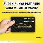 Sudah Punya Platinum Member Wika Autocare?