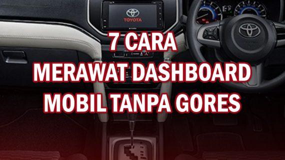 MERAWAT DASHBOARD MOBIL TANPA GORES