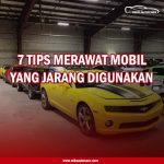 7 Tips Merawat Mobil Yang Jarang Digunakan
